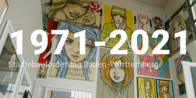 50 Jahre Stadtentwicklungsförderung in Baden-Württemberg