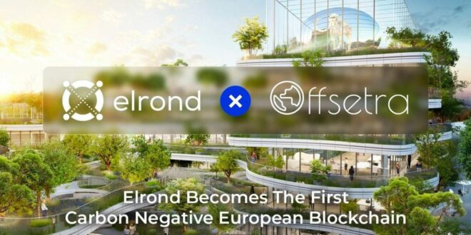 Das Elrond-Netzwerk wird die erste CO2-negative europäische Blockchain.