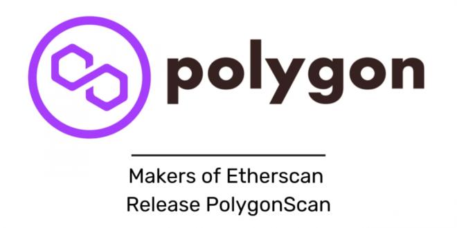 Die Entwickler von Etherscan veröffentlichen den Blockchain-Explorer PolygonScan.