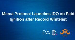 Moma-Protokoll zum Starten von IDO bei bezahlter Zündung nach Aufzeichnung von über 200.000 Whitelist-Registrierungen bei Genpads Pre-IDO
