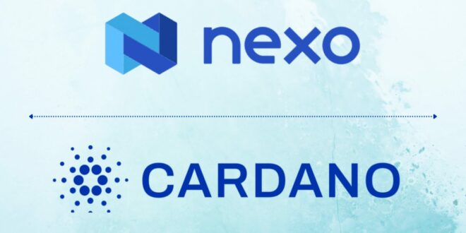 Nexo initiiert Cardano-Integration mit Exchange, Borrow & Earn für ADA