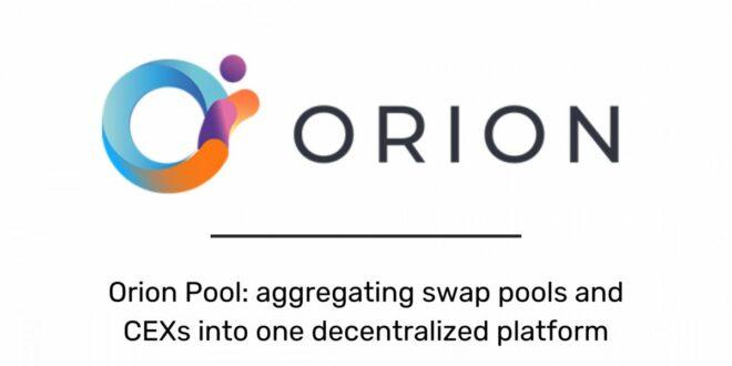 Orion führt Orion Pool ein: Aggregation von Swap-Pools und CEXs in einer dezentralen Plattform