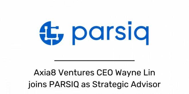 Wayne Lin, CEO von Axia8 Ventures, kommt als strategischer Berater zu PARSIQ